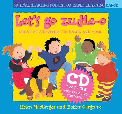 Image for Dancing To Music ? Dancing To Music: Let's Go Zudie-o: Creative Activities For Dance And Music