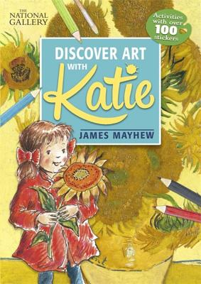 Katie: Discover Art with Katie: A National Gallery Sticker Activity Book, James Mayhew