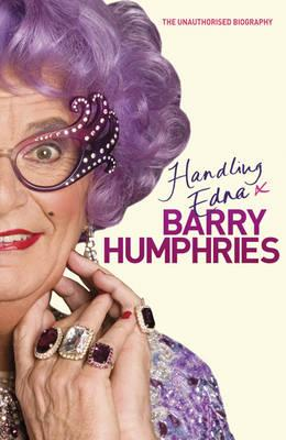 Handling Edna: The Unauthorised Biography, Humphries, Barry