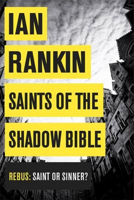 Saints of the Shadow Bible, Rankin, Ian