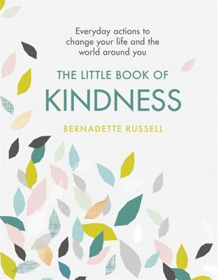 Image for The Little Book of Kindness:  Everyday Actions to Change Your Life and the World Around You