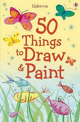 Image for 50 Things to Draw and Paint (Usborne Activities)