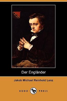 Der Englander (Dodo Press) (German Edition), Lenz, Jakob Michael Reinhold