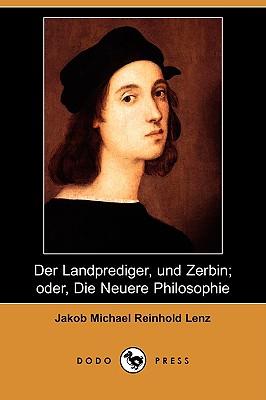 Der Landprediger, Und Zerbin; Oder, Die Neuere Philosophie (Dodo Press) (German Edition), Lenz, Jakob Michael Reinhold