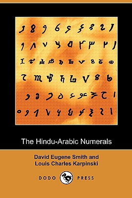 The Hindu-Arabic Numerals (Dodo Press), Smith, David Eugene; Karpinski, Louis Charles
