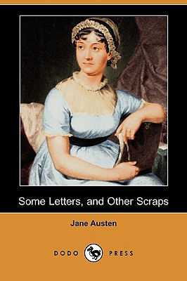 Some Letters, and Other Scraps (Dodo Press), Austen, Jane