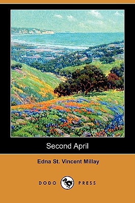 Second April (Dodo Press), Millay, Edna St Vincent