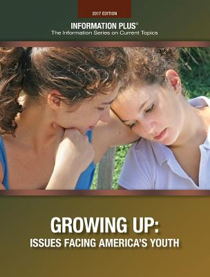 Image for Growing Up: Issues Affecting America's Youth (Information Plus Reference Series)