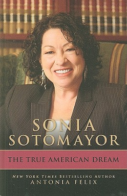 Image for Sonia Sotomayor: The True American Dream (Thorndike Biography)