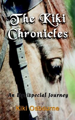 The Kiki Chronicles: An Equispecial Journey, Pam Osbourne