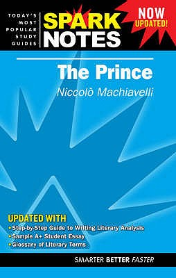 The Prince, Niccolo Machiavelli. (Sparknotes Literature Guides), Machiavelli, Niccolo