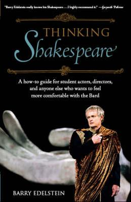 Image for Thinking Shakespeare: A How-to Guide for Student Actors, Directors, and Anyone E