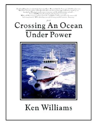 Crossing An Ocean Under Power, Williams, Ken
