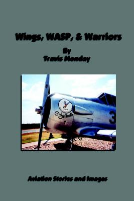Wings, WASP, & Warriors, Monday, Travis
