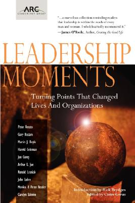 Image for Leadership Moments: Turning Points That Changed Lives and Organizations