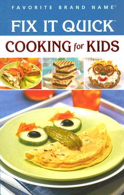 Image for Fix It Quick Cooking for Kids (Favorite Brand Name)