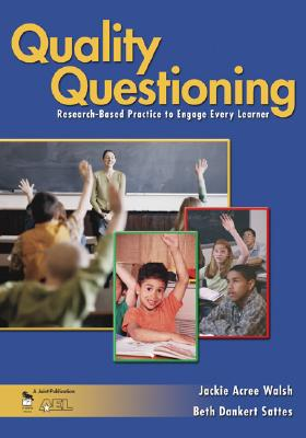 Image for Quality Questioning: Research-Based Practice to Engage Every Learner
