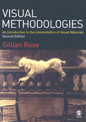 Image for Visual Methodologies: An Introduction to the Interpretation of Visual Materials
