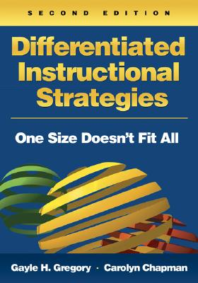 Differentiated Instructional Strategies: One Size Doesn't Fit All, Gayle H. Gregory, Carolyn Chapman
