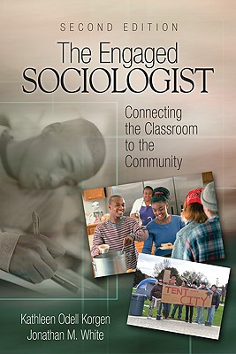 Image for The Engaged Sociologist: Connecting the Classroom to the Community Second Edition