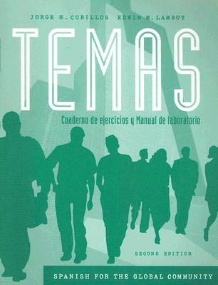 Temas: Spanish for the Global Community: Cuaderno de ejercicios y Manual de laboratorio (Workbook and Lab Manual) 2nd Edition, Jorge H. Cubillos (Author), Edwin M. Lamboy (Author)