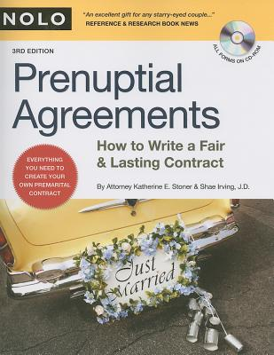 Prenuptial Agreements: How to Write a Fair & Lasting Contract, Stoner Attorney-Mediator, Katherine; Irving J.D., Shae