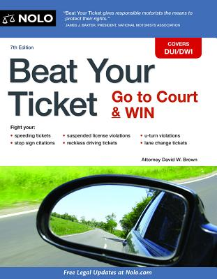 Image for Beat Your Ticket: Go to Court & Win