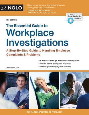Essential Guide to Workplace Investigations, The: A Step-By-Step Guide to Handling Employee Complaints & Problems, Guerin J.D., Lisa
