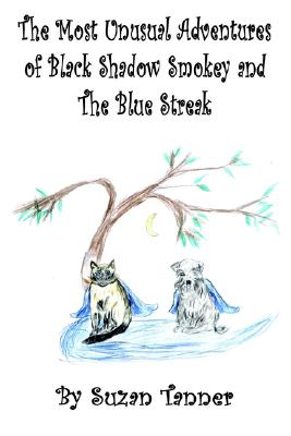 The Most Unusual Adventures of Black Shadow Smokey and The Blue Streak, Tanner, Suzan