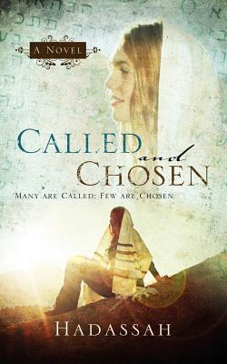Called and Chosen, Hadassah