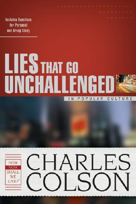 Image for Lies That Go Unchallenged in Popular Culture (Colson, Charles)