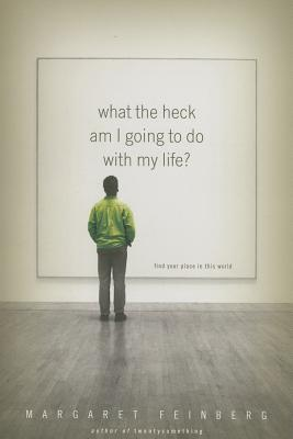 """Image for """"What the Heck Am I Going to Do With My Life : Pursue Your Passion, Find the Answer"""""""