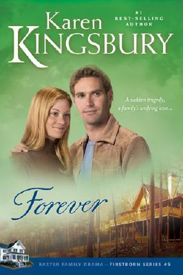 Forever (Firstborn Series-Baxter 2, Book 5), Karen Kingsbury