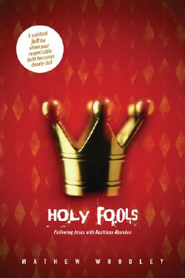 Image for ***Holy Fools: Following Jesus with Reckless Abandon