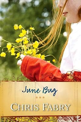 June Bug, Chris Fabry