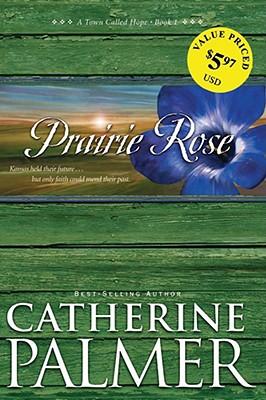 Prairie Rose: A Town Called Hope (Book 1), Palmer, Catherine