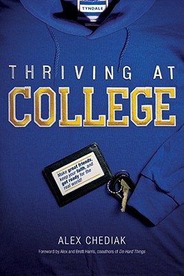 Image for Thriving at College: Make Great Friends, Keep Your Faith, and Get Ready for the Real World!