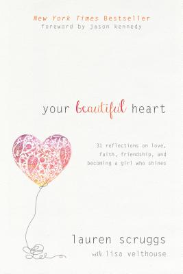 Image for Your Beautiful Heart: 31 Reflections on Love, Faith, Friendship, and Becoming a Girl Who Shines