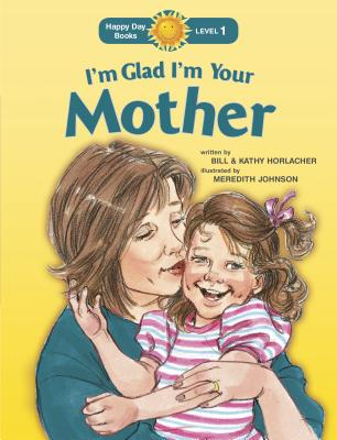 Image for I'm Glad I'm Your Mother (Happy Day)