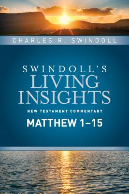 Image for Insights on Matthew 1--15 (Swindoll's Living Insights New Testament Commentary)