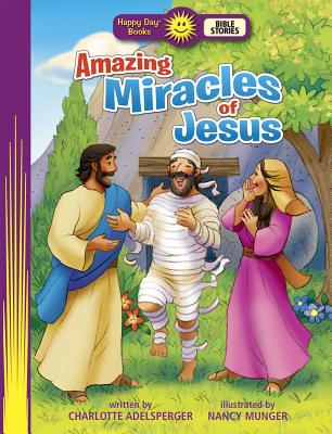 Image for Amazing Miracles of Jesus (Happy Day)