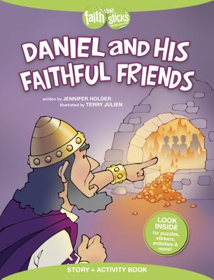 Image for Daniel and His Faithful Friends Story + Activity Book (Faith That Sticks Books)