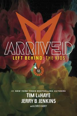 Image for Arrived (Left Behind: The Kids Collection Book 12)
