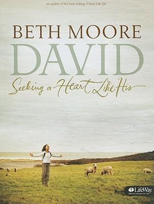 David: Seeking a Heart Like His, Beth Moore