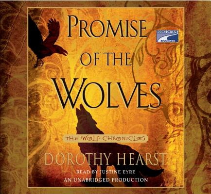 Promise of the Wolves (The Wolf Chronicles), Dorothy Hearst