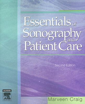 Essentials of Sonography and Patient Care 2nd Edition, Marveen Craig RDMS (Author)