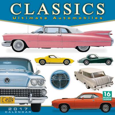 Image for Classics - Ultimate Automobiles 2017 Calendar