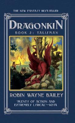 Dragonkin, Book 2: Talisman, Robin Wayne Bailey