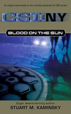 BLOOD ON THE SUN Csi: N Y, Kaminsky, Stuart