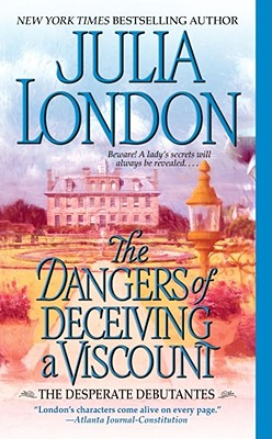 Image for The Dangers of Deceiving a Viscount (Desperate Debutantes, Book 3)